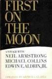 First on the Moon: A Voyage With Neil Armstrong, Michael Collins and Edwin E. Aldrin, Jr.