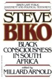 Black Consciousness in South Africa; Biko's Last Public Statement and Political Testament