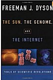 The Sun, The Genome, and The Internet: Tools of Scientific Revolution
