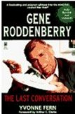 Gene Roddenberry: The Last Conversation: A Dialogue with Creator of Star Trek