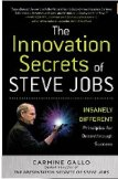 The Innovation Secrets of Steve Jobs : Insanely Different Principles for Breakthrough Success