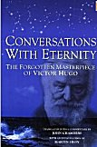 Conversations with Eternity: The Forgotten Masterpiece of Victor Hugo