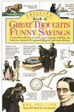 Phillips' Book of Great Thoughts & Funny Sayings